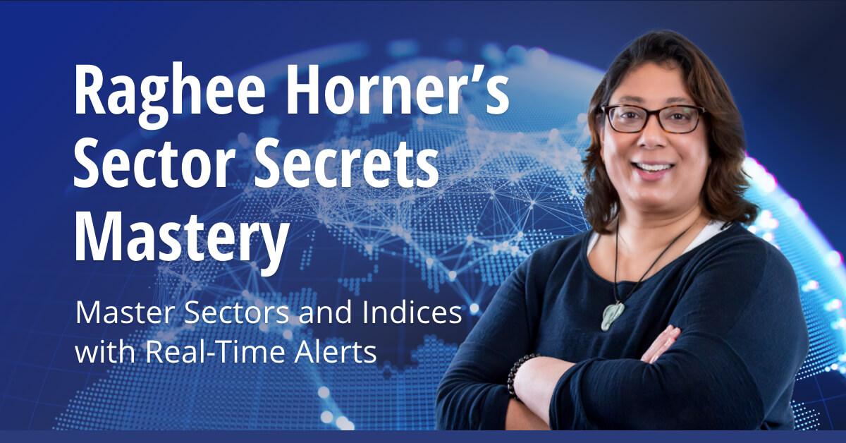 Raghee Horners Sector Secrets Mastery